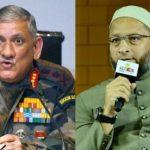 बांग्लादेशी घुसपैठ पर आर्मी चीफ के बयान से बवाल, ओवैसी बोले- राजनीति में ना दें दखल