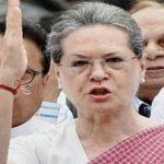 पार्टी को सोनिया का नया मंत्र- बनाना है पक्षपात, प्रतिशोध, अहंकार मुक्त भारत